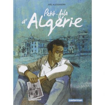 Petit-fils d'Algérie, une BD autobiographique de Joël Alessandra