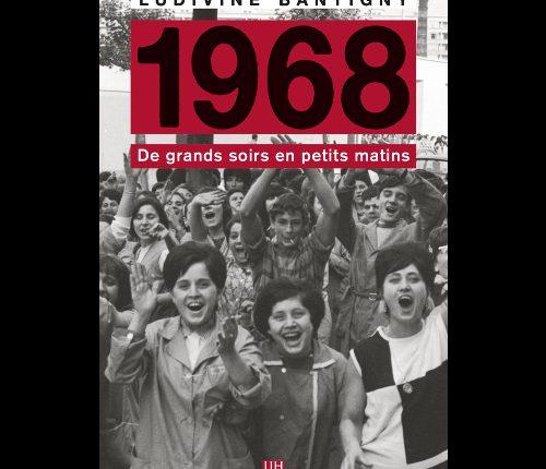 «1968» De grands soirs en petits matins