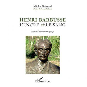 Henri Barbusse : «L'encre et le sang»