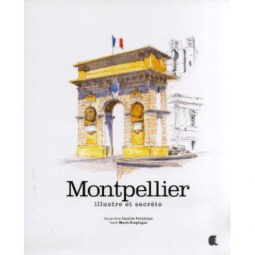 Montpellier illustre et secrète
