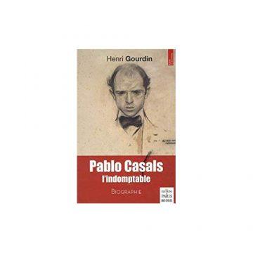 Pablo Casals, l'indomptable!