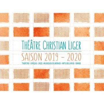 Théâtre Christian Liger Janvier Février 2020