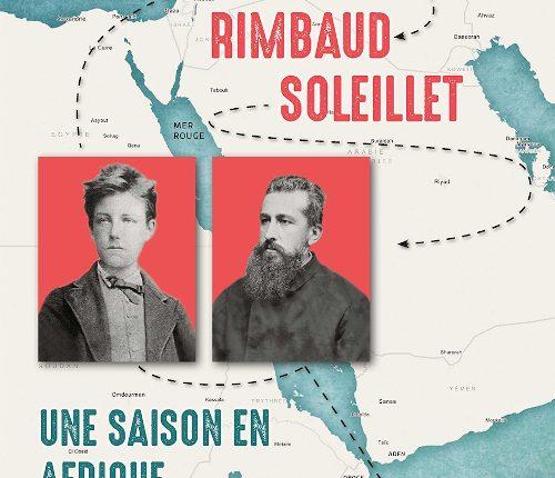 Une saison en Afrique : Rimbaud-Soleillet