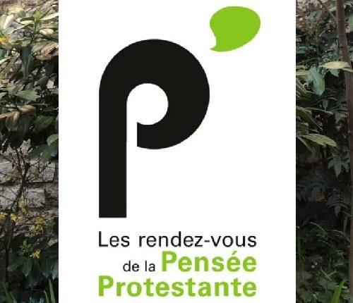 Les rendez-vous de la Pensée Protestante