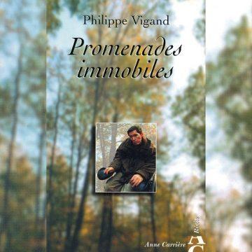 «Promenades Immobiles» – Philippe Vigand