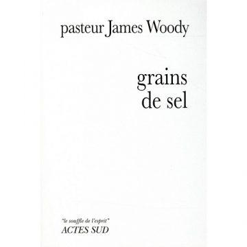 «GRAINS DE SEL» – James Woody – ActeSud Ed.