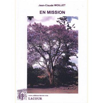 En Mission, un livre de Jean-Claude Woillet