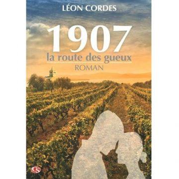 «1907, la route des gueux», un roman de Léon Cordes