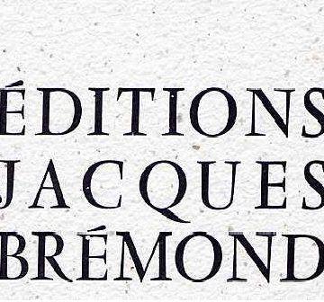 Présentation des éditions Jacques Brémond