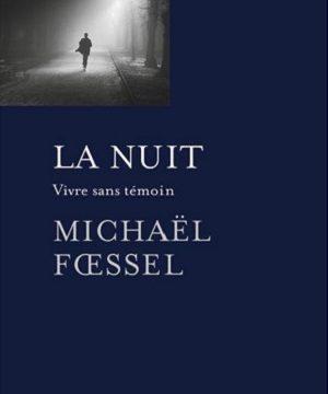 «La nuit : vivre sans témoin»