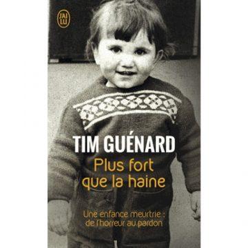 «Plus fort que la haine» de Tim Guénard