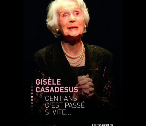 Cent ans, c'est passé si vite …. de Gisèle Casadesus