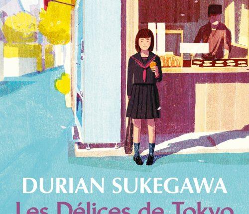 «Les Délices de Tokyo» de Durian Sukegawa