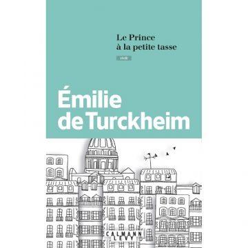 Le Prince à la petite tasse – E. de Turckheim