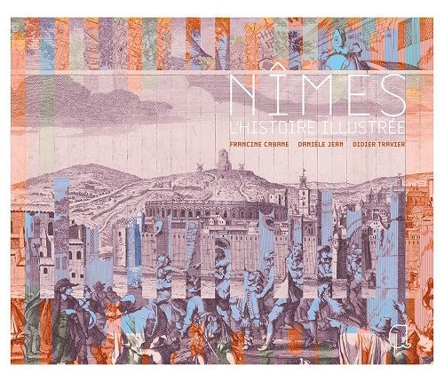 Un beau livre -2- Nîmes histoire illustrée