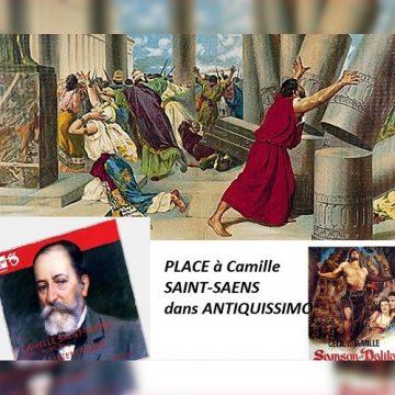 Place à Camille Saint Saens et son Samson !