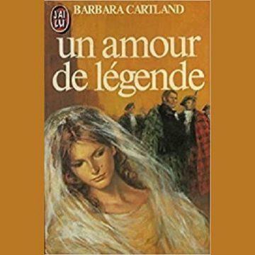 «Un Amour de Légende» – Barbara Cartland