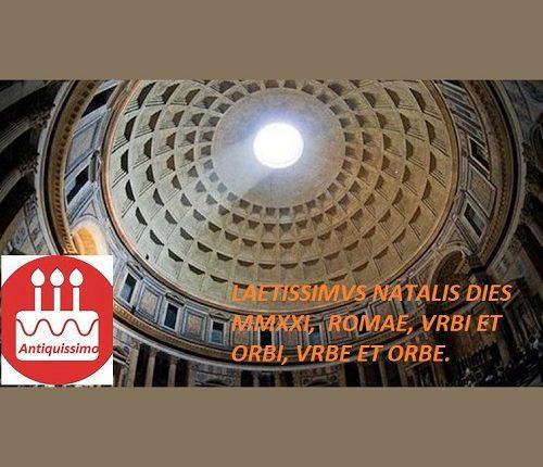 VTINAM DIES NATALIS FELIX SIT! 21 avril MMXXI !