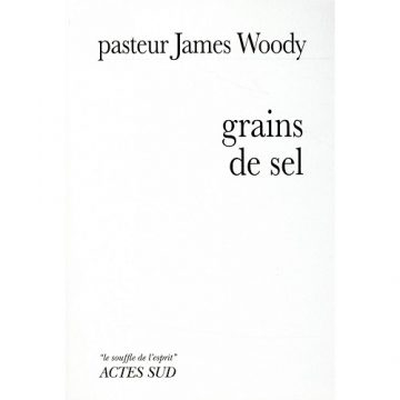 « GRAINS DE SEL » – James Woody – ActeSud Ed.