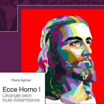 autour du livre «Ecce Homo» de Pierre Aylmer